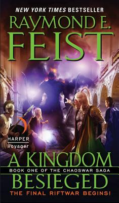 A Kingdom Besieged By Feist, Raymond E.